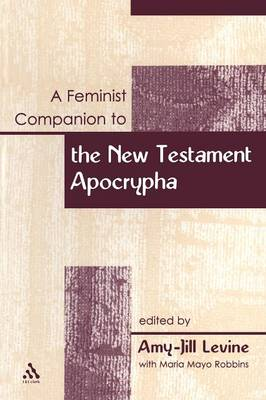 Feminist Companion to the New Testament Apocrypha - Feminist Companion to the New Testament & Early Christian Literature S. v. 11 (Paperback)