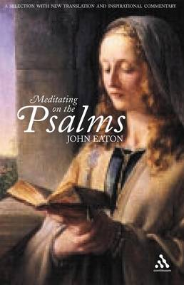Meditating on the Psalms: A Selection with New Translation and Inspirational Commentary (Paperback)