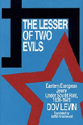 The Lesser of Two Evils: Eastern European Jewry Under Soviet Rule 1939-1941 - Research Publications S. (Hardback)