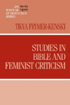 Studies in Bible and Feminist Criticism - A JPS Scholar of Distinction Book (Hardback)