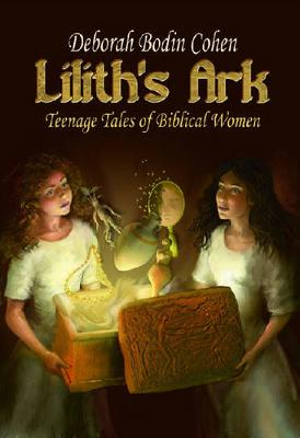 Lilith's Ark: Teenage Tales of Biblical Women (Paperback)