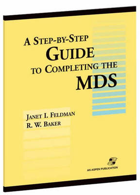 A Step by Step Guide to Completing the Mds (Spiral bound)