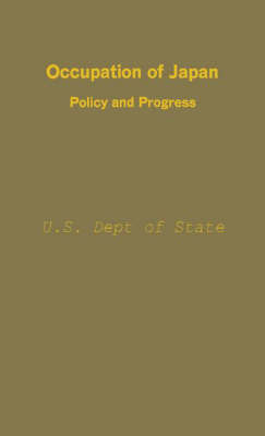 Occupation of Japan: Policy and Progress (Hardback)
