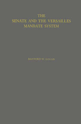 Senate and the Versailles Mandate System (Hardback)