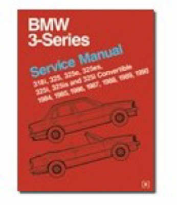 BMW 3 Series Service Manual 1984-90: 318i, 325, 325e, 325es, 325i, 325is, 325i Convertible (Paperback)