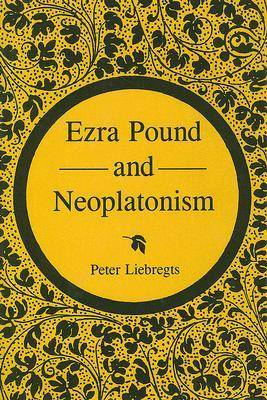 Ezra Pound and Neoplatonism (Hardback)