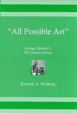 "All Possible Art: George Herbert's ""The Country Parson"" (Hardback)"
