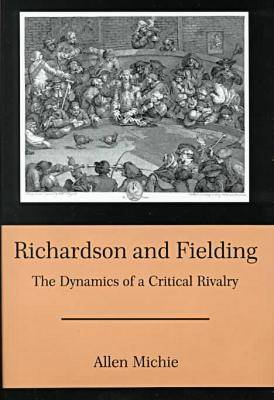 Richardson and Fielding: The Dynamics of a Critical Rivalry (Hardback)