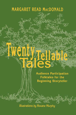 Twenty Tellable Tales: Audience Participation Folktales for the Beginning Storyteller (Paperback)