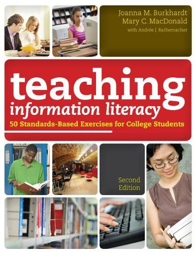 Teaching Information Literacy: 50 Standards-Based Exercises for College Students (Paperback)