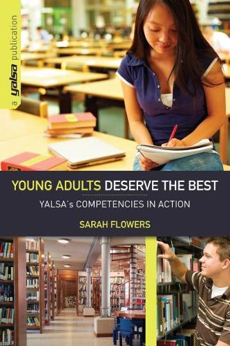 Young Adults Deserve the Best: YALSA's Competencies in Action (Paperback)