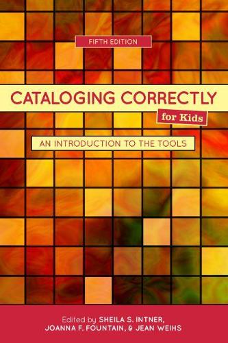 Cataloging Correctly for Kids: An Introduction to the Tools (Paperback)