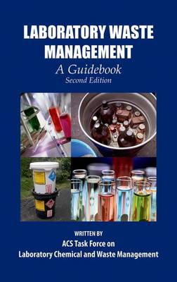 Laboratory Waste Management: A Guidebook - ACS Professional Reference Books (Hardback)
