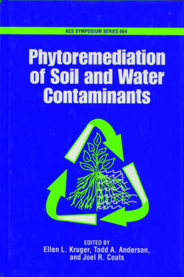 Phytoremediation of Soil and Water Contaminants - ACS Symposium Series No. 664 (Hardback)