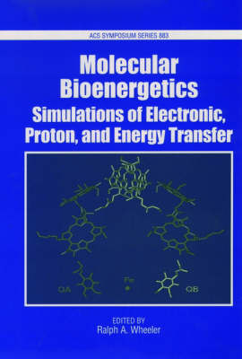Bioenergetics: Simulations of Electron, Proton and Energy Transfer - ACS Symposium Series (Hardback)