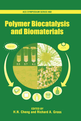 Polymer Biocatalysis and Biomaterials - ACS Symposium Series No. 900 (Hardback)