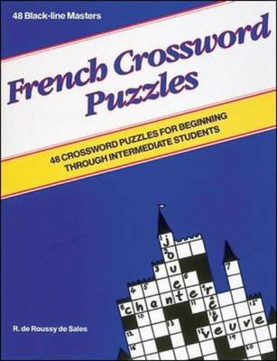Games: French Crossword Puzzles: 48 Crossword Puzzles for Beginning Through to Intermediate Students (Paperback)