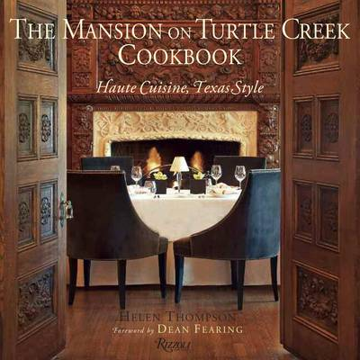 The Mansion on Turtle Creek Cookbook: Haute Cuisine, Texas Style (Hardback)