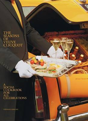 The Veuve Cliquot Celebrations Cookbook: A Social Cookbook (Hardback)