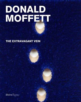 Donald Moffett: The Extravagant Vein (Hardback)
