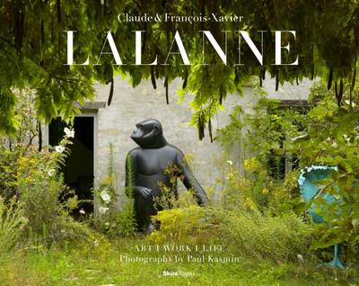 Claude and Francois-Xavier Lalanne: Art * Work * Life (Hardback)