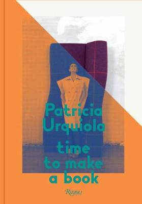Patricia Urquiola: Time to Make a Book (Hardback)