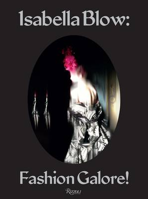 Isabella Blow: Fashion Galore! (Hardback)
