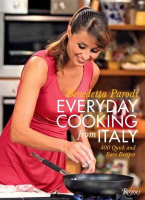 Everyday Cooking from Italy: 400 Quick and Easy Recipes (Hardback)