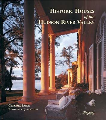Historic Houses of the Hudson River Valley (Hardback)