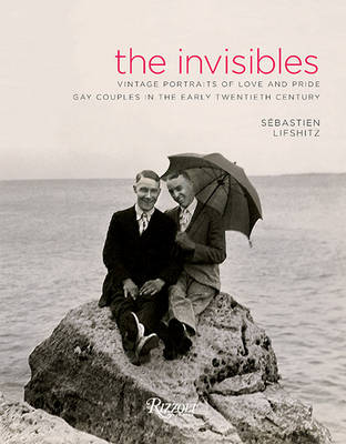 The Invisibles: Vintage Portraits of Love and Pride Gay Couples in the Early Twentieth Century (Hardback)