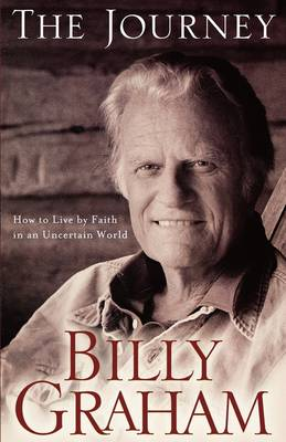 The Journey: Living by Faith in an Uncertain World (Paperback)
