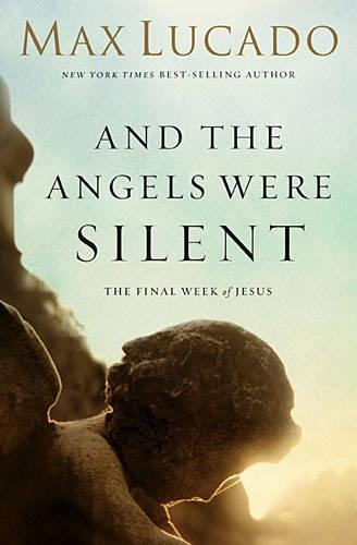 And the Angels Were Silent: The Final Week of Jesus (Paperback)