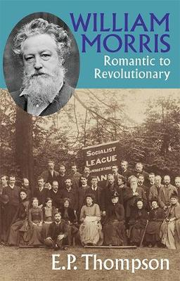 William Morris: Romantic to Revolutionary (Paperback)