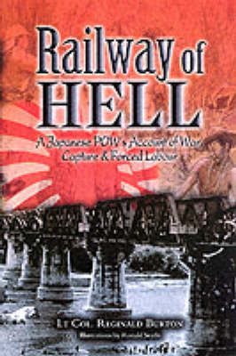 Railway of Hell: A Japanese POW's Account of War, Capture and Forced Labour (Hardback)