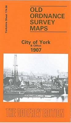 City of York and Clifton 1907: Yorkshire Sheet 174.06 - Old O.S. Maps of Yorkshire (Sheet map, folded)