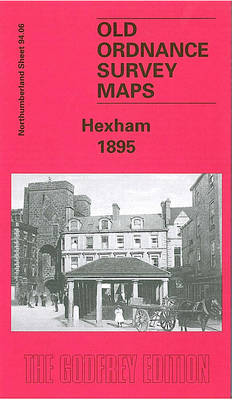 Hexham 1895: Northumberland Sheet 94.06 - Old O.S. Maps of Northumberland (Sheet map, folded)