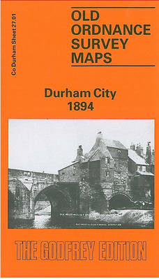 Durham City 1894: Durham Sheet 27.01 - Old Ordnance Survey Maps of County Durham (Sheet map, folded)