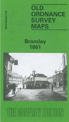Bromley 1861: Kent Sheet 7.16 - Old O.S. Maps of Kent (Sheet map, folded)