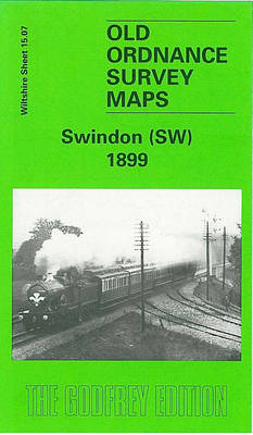Swindon (SW) 1899: Wiltshire Sheet 15.07 - Old O.S. Maps of Wiltshire (Sheet map, folded)