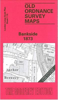 Bankside 1873: London Large Scale 07.75 - Old Ordnance Survey Maps of London - Yard to the Mile (Sheet map, folded)