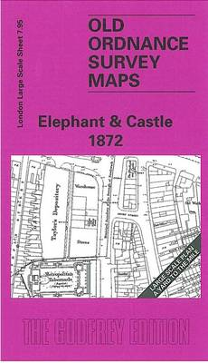 Elephant and Castle 1872: London Large Scale 07.95 - Old Ordnance Survey Maps of London - Yard to the Mile (Sheet map, folded)