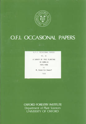 A Survey of Tree Planting in Somalia 1925-1985 - Oxford Forestry Institute Occasional Papers S. v. 36 (Paperback)