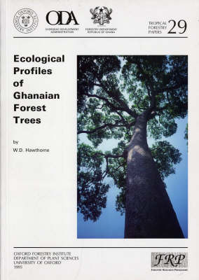 Ecological Profiles of Ghanaian Forest Trees - Tropical Forestry Papers S. v. 29 (Paperback)