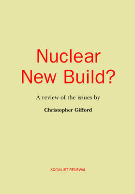 Nuclear New Build?: A Review of the Issues - Socialist Renewal (Paperback)