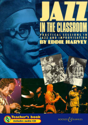 Jazz in the Classroom: Teacher's Book: Practical Sessions in Jazz and Improvisation (Mixed media product)