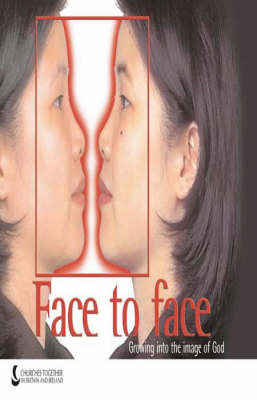 Face to Face: Growing into the Image of God (Paperback)