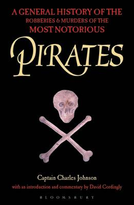 Pirates: A General History of the Robberies and Murders of the Most Notorious Pirates (Paperback)