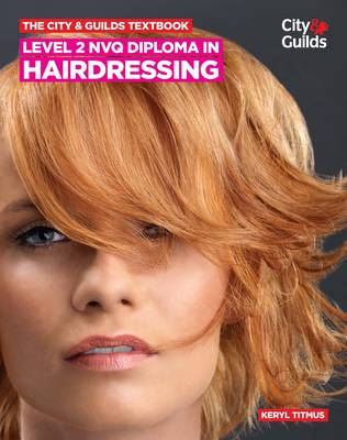 The City & Guilds Textbook: Level 2 NVQ Diploma in Hairdressing (Paperback)
