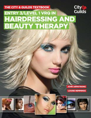The City & Guilds Textbook: Entry 3/level 1 VRQ in Hairdressing and Beauty Therapy (Paperback)