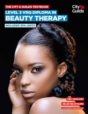 The City & Guilds Textbook: Level 3 VRQ Diploma in Beauty Therapy: Includes Spa Units (Paperback)